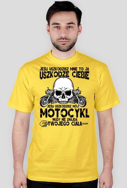 Jeśli uszkodzisz mnie to ja uszkodzę Ciebie - koszulka motocyklowa