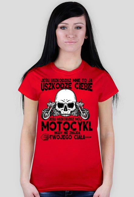 Jeśli uszkodzisz mnie to ja uszkodzę Ciebie - koszulka motocyklowa damska