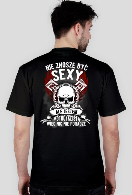 Nie znoszę być sexi, ale jestem motocyklistą - męska koszulka motocyklowa tył