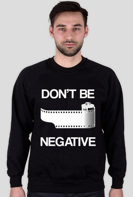 BLUZA DON'T BE NEGATIVE