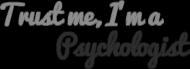 Trust me, I'm a psychologist. - damska
