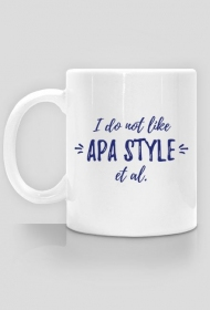 I do not like APA style et al.