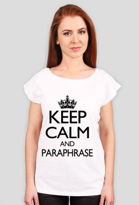 Keep calm and paraphrase