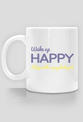 Wake up happy, sleep with a psychologist - kubek