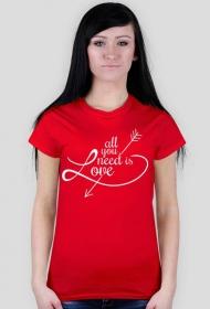 All you need is love koszulka