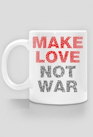 Kubek Make love not war