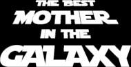 The Best Mother in the Galaxy koszulka prezent dla mamy