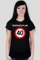 Koszulka Przekroczyłam 40