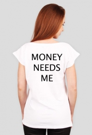 I dont need money - money needs me