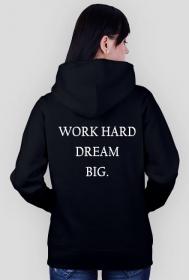 Work hard dream big!
