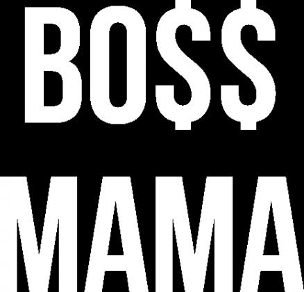 BO$$ MAMA