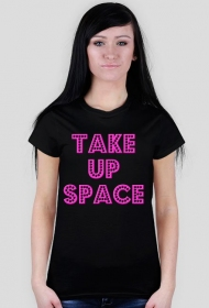 Take Up Space