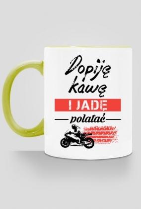 Dopiję kawę i jadę polatać