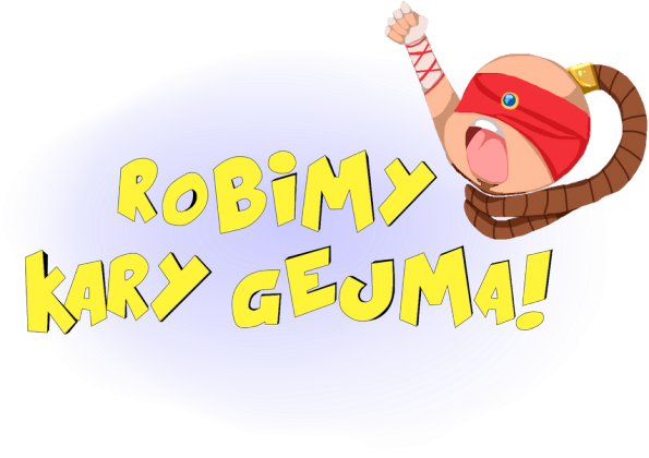 Robimy Kary Gejma!