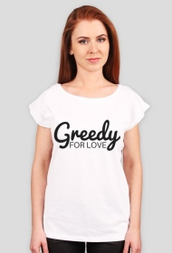 Greedy FOR LOVE