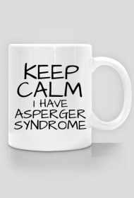 "Kubek ""KEEP CALM I HAVE ASPERGER SYNDROME"""