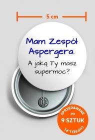 "Zestaw przypinek ""Mam Zespół Aspergera. A jaką Ty masz supermoc?"" (9 sztuk)"