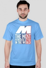 M - the most powerful letter in the world (t-shirt)
