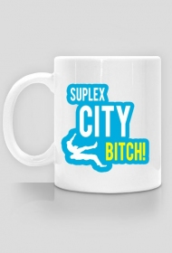 SUPLEX CITY BITCH - KUBEK BY WRESTLEHAWK