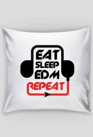 Eat Sleep EDM Repeat Poduszka