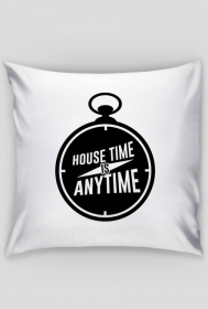 House Time Is Anytime Poduszka