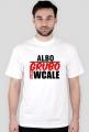 Albo Grubo Albo Wcale (Biała)