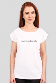 kocham dramaty - koszulka damska biała