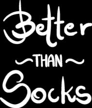 Better than socks