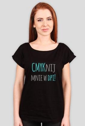 CMYKnij mnie w DPI! - grafik - koszulka damska