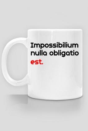 Impossibilium nulla obligatio est.