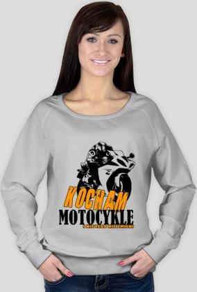 Kocham motocykle i nic tego nie zmieni - damska bluza motocyklowa