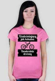 Koszulka damska - Rower Uzależnia