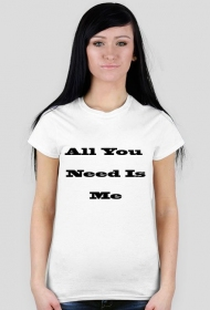"Koszulka z napisem ""All You Need Is Me"""