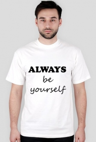 "Koszulka męska ""ALWAYS be yourself"""