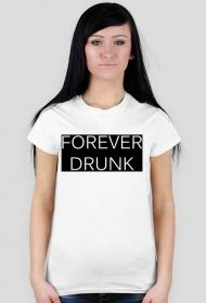"Koszulka damska ""FOREVER DRUNK"""