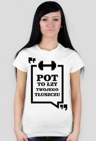 Koszulka Pot to łzy Twojego Tłuszczu Biała Damska