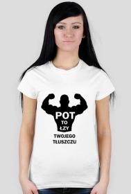 Koszulka Pot to łzy Twojego Tłuszczu Damska Biała