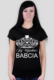 Koszulka na Dzień Babci Jej Wysokość BABCIA