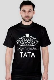 Koszulka na Dzień Taty Jego Wysokość TATA