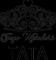 Koszulka na Dzień Taty/Ojca Jego Wysokość TATA