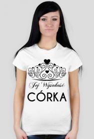 Koszulka z nadrukiem Jej Wysokość CÓRKA