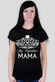 Koszulka na dzień Mamy Jej Wysokość MAMA