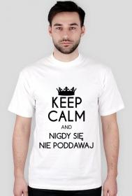 Koszulka z nadrukiem Keep Calm and Nigdy się nie poddawaj