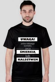 Koszulka z nadrukiem Próba bliższego kontaktu grozi śmiercią lub kalectwem
