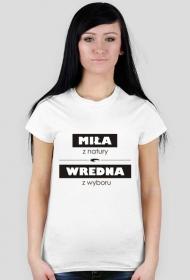 Koszulka z nadrukiem Miła z natury Wredna z wyboru