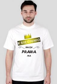 Koszulka z nadrukiem Księciunio swoje prawa ma