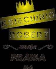 Kubek z nadrukiem Księciunio Robert swoje prawa ma