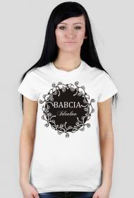 Koszulka na Dzień Babci z nadrukiem Babcia Idealna