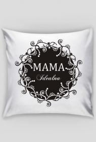 Poduszka/Poszewka na Dzień Mamy z nadrukiem Mama Idealna