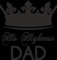 Poduszka/Poszewka na Dzień Taty His Highness Dad
